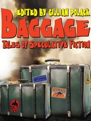 Bagage: An anthology of Australian Speculative Fiction ebook by Gillian Polack,Jack Dann