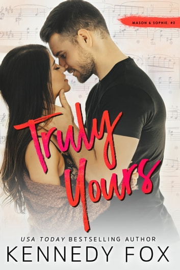 Truly Yours - Mason and Sophie #2 ebook by Kennedy Fox