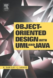 Object-Oriented Design with UML and Java ebook by Barclay, Kenneth