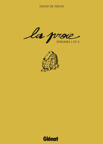 La proie - Episode 01 et 02 ebook by David de Thuin