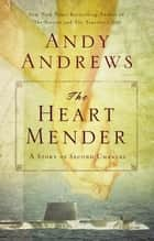 The Heart Mender ebook by Andy Andrews