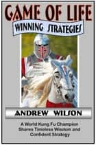Game of Life - Winning Strategies ebook by Andrew Wilson