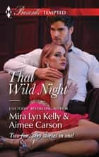 That Wild Night - Waking Up Pregnant\The Best Mistake of Her Life ebook by Mira Lyn Kelly, Aimee Carson