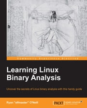 "Learning Linux Binary Analysis ebook by Ryan ""elfmaster"" O'Neill"