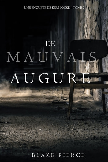 De mauvais augure (Une Enquete de Keri Locke — tome 2) ebook by Blake Pierce