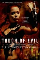 Touch of Evil ebook by C. T. Adams,Cathy Clamp
