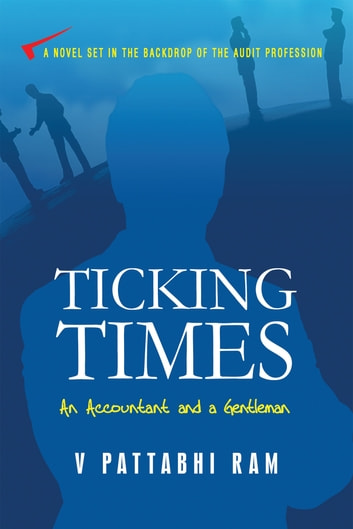 Ticking Times - An Accountant and a Gentleman ebook by V Pattabhi Ram