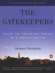The Gatekeepers - Inside the Admissions Process of a Premier College ebook by Kobo.Web.Store.Products.Fields.ContributorFieldViewModel