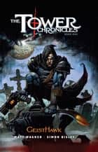 The Tower Chronicles Book One: Geisthawk ebook by Matt Wagner