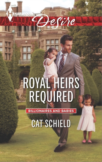 Royal Heirs Required - A Single Dad Romance ebook by Cat Schield
