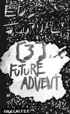 Ed's Journal [3] Future Advent ebook by Edge Celize