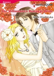 THE MILLIONAIRE'S RUNAWAY BRIDE (Harlequin Comics) - Harlequin Comics ebook by Catherine George,Miho Washizuka