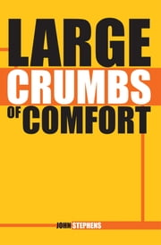 Large Crumbs of Comfort ebook by John Stephens