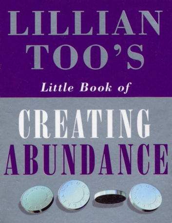Lillian Too's Little Book Of Abundance ebook by Lillian Too