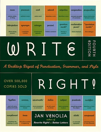 Write Right! - A Desktop Digest of Punctuation, Grammar, and Style ebook by Jan Venolia