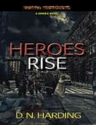 Heroes Rise ebook by DN Harding