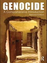 Genocide - A Comprehensive Introduction ebook by Adam Jones
