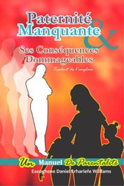 Paternité Manquante & Ses Conséquences Dommageables ebook by Eseoghene Daniel Erhariefe Williams