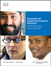 Designing and Supporting Computer Networks, CCNA Discovery Learning Guide ebook by Kenneth Stewart,Aubrey Adams,Allan Reid,Jim Lorenz