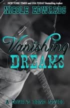 Vanishing Dreams ebook by Nicole Edwards