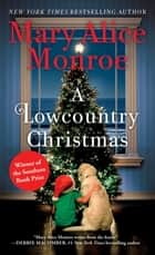 A Lowcountry Christmas ebook by Mary Alice Monroe