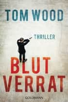 Blutverrat - Victor 8 - Thriller eBook by Tom Wood, Leo Strohm