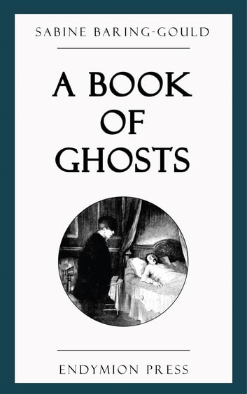 A Book of Ghosts eBook by Sabine Baring,Gould