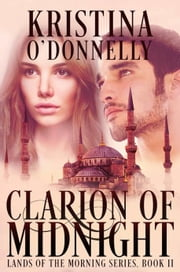 Clarion of Midnight: Megali Idea ebook by Kristina O'Donnelly