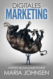 Digitales Marketing ebook by Maria Johnsen