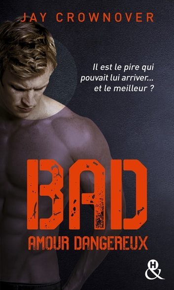 Bad - T2 Amour dangereux ebook by Jay Crownover
