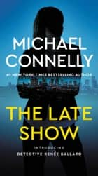 The Late Show ebook by Michael Connelly