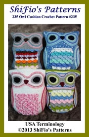 235 Owl Cushion Crochet Pattern USA #235 ebook by ShiFio's Patterns