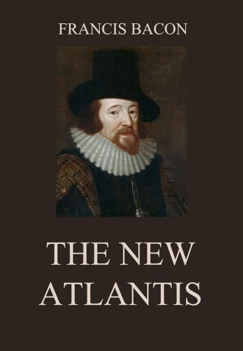 francis bacon s new atlantis Bacon's new atlantis is a great story that definitely portrays the wishes of a visionary man, filled with optimism and dreams of a better life for future generations works cited albanese, denise new science new world, durham nc duke university press, 1996 bacon, francis.