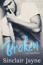 Broken ebook by Sinclair Jayne