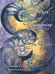 The Path of Remembering ebook by Maureen Kennedy