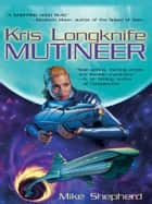 Kris Longknife: Mutineer ebook by