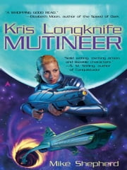 Kris Longknife: Mutineer ebook by Mike Shepherd