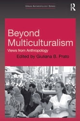 Beyond Multiculturalism - Views from Anthropology ebook by
