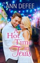 A Hot Time in Texas ebook by Ann DeFee
