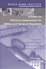 A primer on efficiency measurement for utilities and transport regulators: ebook by Coelli, Tim