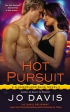 Hot Pursuit - A Sugarland Blue Novel ebook by Jo Davis