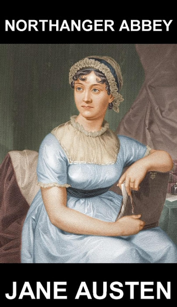 Northanger Abbey [avec Glossaire en Français] ebook by Jane Austen,Eternity Ebooks