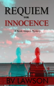 Requiem for Innocence - A Scott Drayco Mystery ebook by BV Lawson