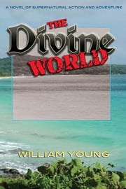 The Divine World ebook by William Young