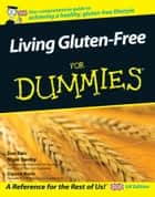 Living Gluten-Free For Dummies ebook by Sue Baic, Nigel Denby, Danna Korn