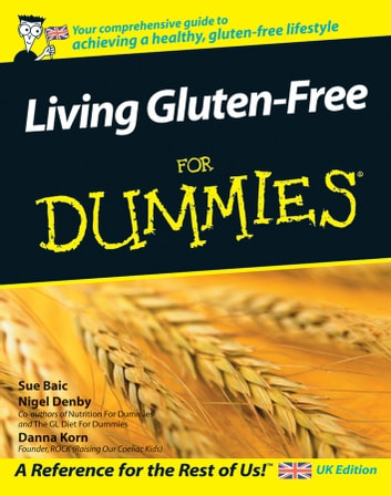 Living Gluten-Free For Dummies ebook by Sue Baic,Nigel Denby,Danna Korn