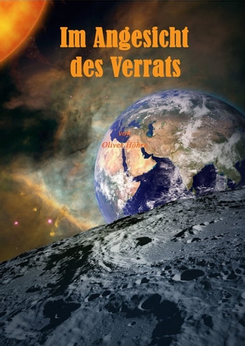 Im Angesicht des Verrats ebook by Oliver Höhre