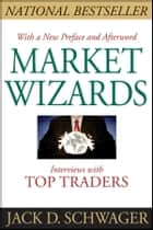 Market Wizards ebook by Jack D. Schwager