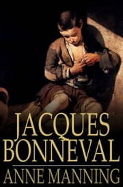 Jacques Bonneval ebook by Anne Manning