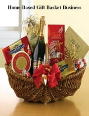 Home Based Gift Basket Business ebook by V.T.